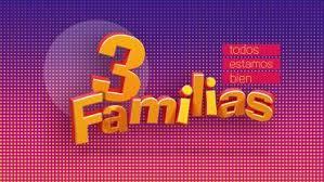 Tres Familias en Breve en Azteca Trece