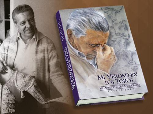 Será presentado el libro «Mi verdad en los toros» de Rafael Baez